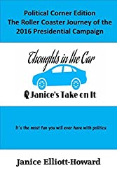 A collection of blog posts and podcasts reflecting the climate of the 2016 Presidential Election Campaign.  An analysis of the mood as the campaign season  progressed as well as what we can look forward to with the  new leader of the free world.  Tot...