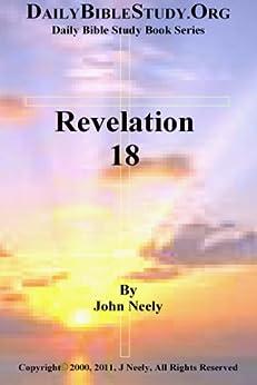 Revelation 18 (Daily Bible Study – Revelation) (English Edition) par [Neely, John]
