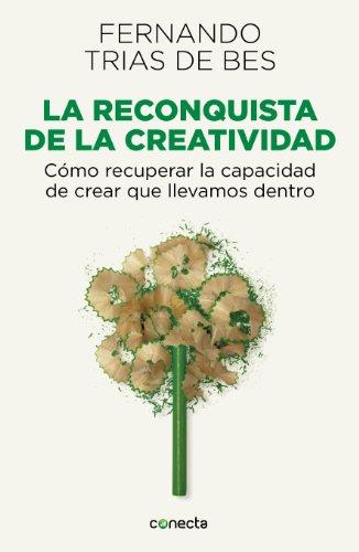 Audiolibros descargables gratis La reconquista de la creatividad: Cómo recuperar la capacidad de crear que llevamos dentro in Spanish DJVU