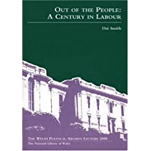 Welsh Political Archive Lecture Series: Out of the People - A Century in Labour