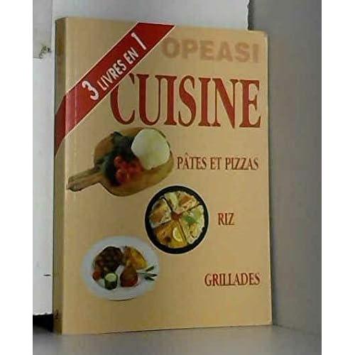 Pâtes et pizzas, riz, grillades (OPEASI cuisine)