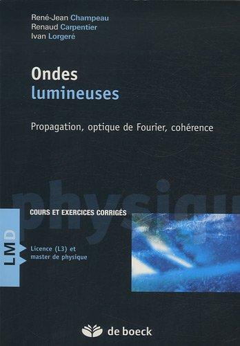 Ondes lumineuses : Propagation, optique de Fourier, cohérence