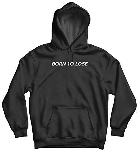 Born to Lose Quote_011518 Cute Funny Hoody Sweater Sweatshirt Pullover Present - LG Black Hoodie Lg Black Crystal