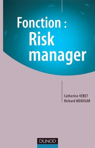 Fonction : Risk Manager par Catherine Véret, Richard Mekouar