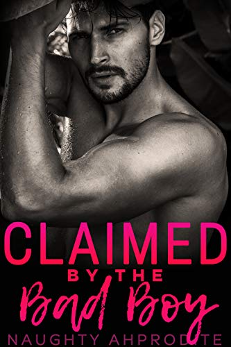 Claimed by the Bad Boy: Steamy Romance Collection (English Edition) -