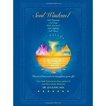 Soul Wisdom: Practical Soul Treasures to Transform Your Life (Soul Wisdom) by Zhi Gang Sha (2007-03-01)