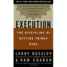 Execution: The Discipline of Getting Things Done by Bossidy, Larry, Charan, Ram, Burck, Charles (2002) Hardcover