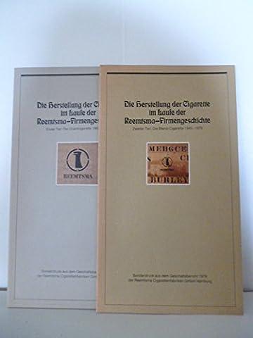 Die Herstellung der Cigarette im Laufe der Reemsma-Firmengschichte Band 1: Die Orientcigarette 1862-1939. Band 2: Die Blend-Cigarette 1945-1979