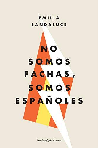 No somos fachas, somos españoles por Emilia Landaluce