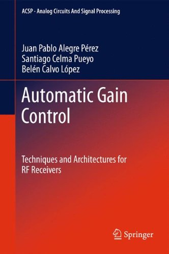 Preisvergleich Produktbild Automatic Gain Control: Techniques and Architectures for RF Receivers (Analog Circuits and Signal Processing)