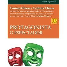 Protagonista o espectador (Accion Empresarial) (Spanish Edition) by Cosimo Chiesa (2011-01-06)