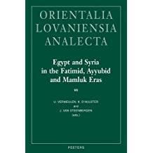 Egypt and Syria in the Fatimid, Ayyubid and Mamluk Eras VII: Proceedings of the 16th, 17th and 18th International Colloquium Organized at Ghent Univer (Orientalia Lovaniensia Analecta, Band 223)