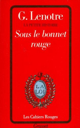 Téléchargez des livres audio italiens Sous le bonnet rouge (Les Cahiers Rouges) in French DJVU