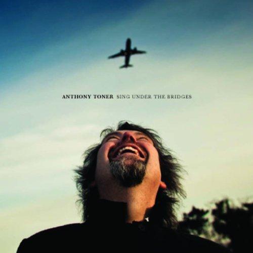 Sing Under the Bridges By Anthony Toner (2013-02-14) -