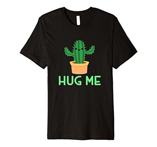 Hug Me T-Shirt Funny Kaktus Humor -