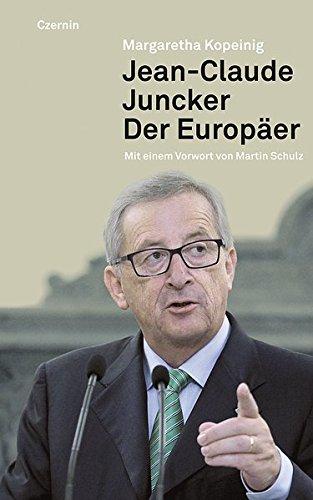 Jean-Claude Juncker: Der Europäer