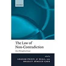[(The Law of Non-contradiction : New Philosophical Essays)] [Edited by Graham Priest ] published on (February, 2007)
