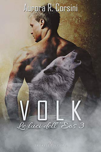 Volk (Le luci dell'Eos Vol. 3) di [Corsini, Aurora R.]