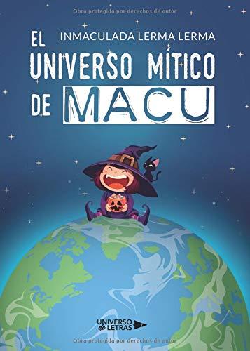El universo mítico de Macu