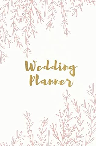 Wedding Planner: Gold Foil and Pink Floral Wedding Planner; Small Blank Lined Notebook; Wedding Shower Gift, Engagement Gift for the Bride to Be, ... Foil Wedding Planner; Floral Wedding Planner