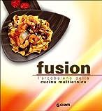 Scarica Libro Fusion L arcobaleno multietnico della nuova cucina (PDF,EPUB,MOBI) Online Italiano Gratis