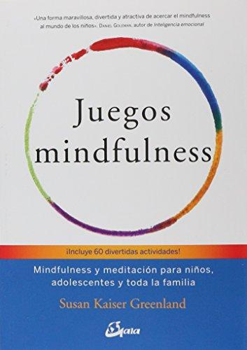 Juegos mindfulness: Mindfulness y meditación para niños, adolescentes y toda la familia (Psicoemoción) por Susan Kaiser Greenland