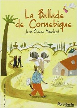 La Ballade de Cornebique de Jean-Claude Mourlevat ,Clément Oubrerie (Illustrations) ( 6 novembre 2003 )