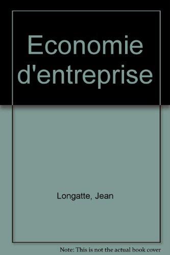 Économie d'entreprise - 4ème édition par Jean Longatte