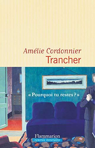 Trancher (LITTERATURE FRA) par Amélie Cordonnier