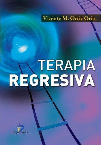 Terapia Regresiva por Vicente M. Ortiz Oria