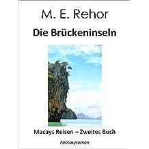 Die Brückeninseln: Macays Reisen - Zweites Buch