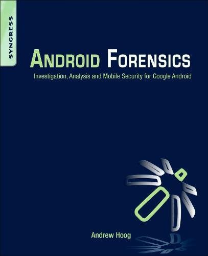 Preisvergleich Produktbild Android Forensics: Investigation,  Analysis and Mobile Security for Google Android