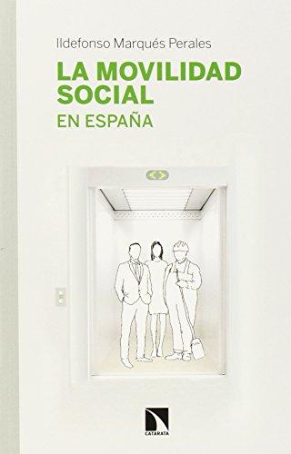La movilidad social en España por Ildefonso Marqués Perales