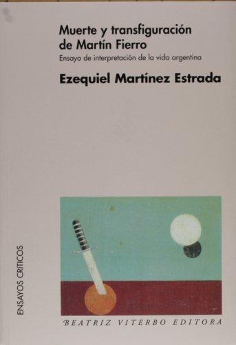Muerte y transfiguracion de martinfierro por Ezequiel Martínez Estrada