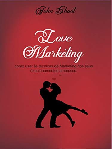 LOVE MARKETING (Portuguese Edition)