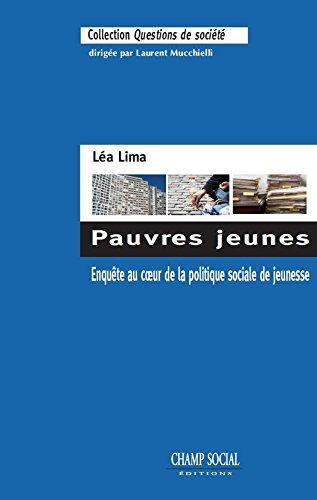 Pauvres jeunes. Enquête au coeur de la politique sociale de jeunesse (Questions de société) par Léa Lima