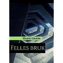 Felles bruk (Norwegian Edition)