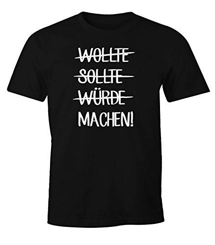Herren T-Shirt mit Spruch Wollte Sollte würde machen! FunShirt Moonworks® Machen schwarz
