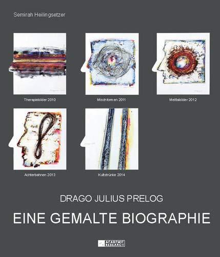 Drago Julius Prelog: Eine gemalte Biographie