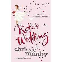 Kate's Wedding: The perfect read for the 2018 Royal Wedding season!