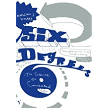 Six Degrees: The Science of a Connected Age by Duncan Watts (2004-05-06)