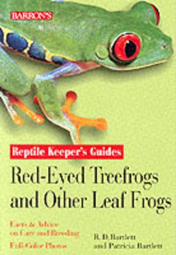 Red-Eyed Tree Frogs and Leaf Frogs (Reptile Keepers Guide) -