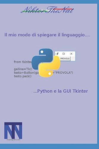 Il mio modo di spiegare il linguaggio...Python e la GUI Tkinter