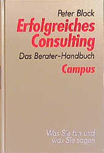Erfolgreiches Consulting: Das Berater-Handbuch