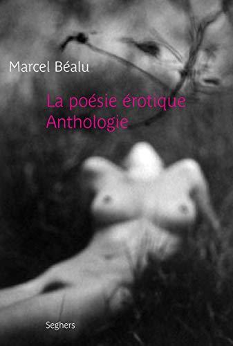 La poésie érotique - NE - Anthologie par Marcel BEALU