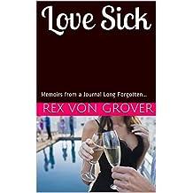 Love Sick: Memoirs from a Journal Long Forgotten... (English Edition)