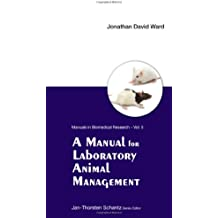 A Manual for Laboratory Animal Management (Manuals in Biomedical Research)