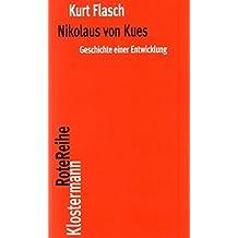 Nikolaus von Kues. Geschichte einer Entwicklung: Vorlesungen zur Einführung in seine Philosophie (Klostermann RoteReihe, Band 27)