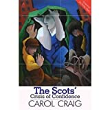 [(The Scots' Crisis of Confidence)] [Author: Carol Craig] published on (June, 2011)