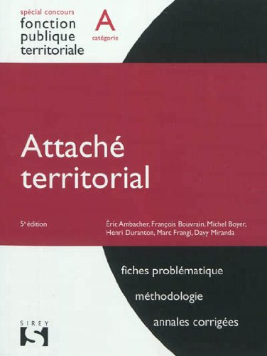 Attaché territorial - Catégorie A - 5e éd. par Éric Ambacher, François Bouvrain, Michel Boyer, Henri Duranton, Marc Frangi, Davy Miranda